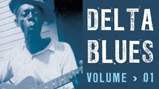 Delta Blues - 2 hours of Blues, 41 great tracks, the greatest stars of the Delta