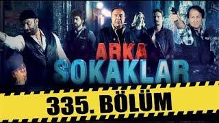 ARKA SOKAKLAR 335. BÖLÜM   FULL HD