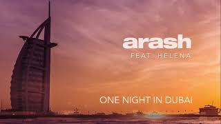 Arash feat. Helena - One Night in Dubai (Official Audio)