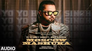 Moscow Mashuka (Full Audio): YO YO Honey Singh Feat. Neha Kakkar | Bhushan Kumar | T-Series - Download this Video in MP3, M4A, WEBM, MP4, 3GP