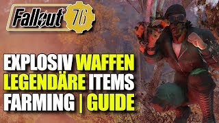 Explosiv Waffen & Legendäre Items   Farming Guide   Fallout 76