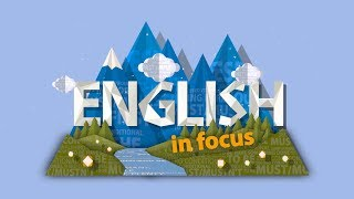 English in Focus_Highlight! Coming soon on English Club TV!