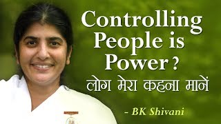 Controlling People Is Power?: 6b: BK Shivani (English Subtitles)