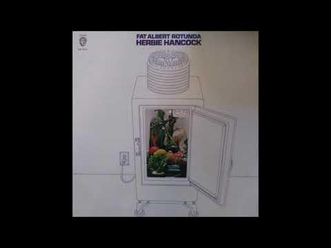 HERBIE HANCOCK  -  FAT ALBERT ROTUNDA  -  OH! OH! HERE HE COMES