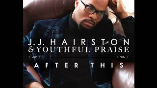 JJ Hairston & Youthful Praise - LORD OF ALL feat. Hezekiah Walker (AUDIO ONLY)
