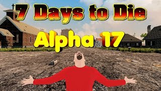 7 Days To Die  - Alpha 17 - Early Access Stream Event - 7 Day Horde In Todays Stream!