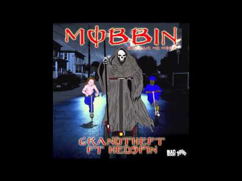 Mobbin (2013) (Song) by Grandtheft and Hedspin