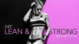 Beginner's Guide To Getting Lean & Strong (BEST TIPS FOR WOMEN!!)