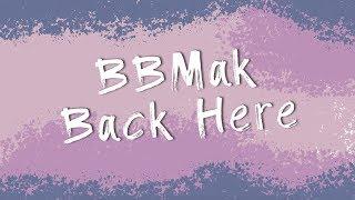BBMak - Back Here (Official Lyrics Video)