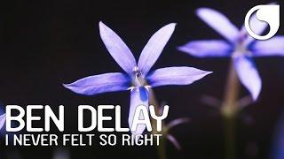 Ben Delay   I Never Felt So Right