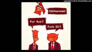 The Chicharones - 99 Problems