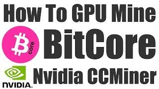 How To Mine BitCore - Nvidia GPU Miner For Windows