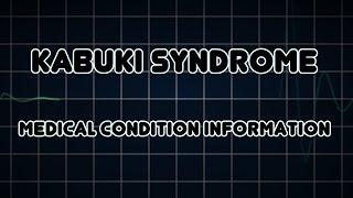 Kabuki syndrome (Medical Condition)