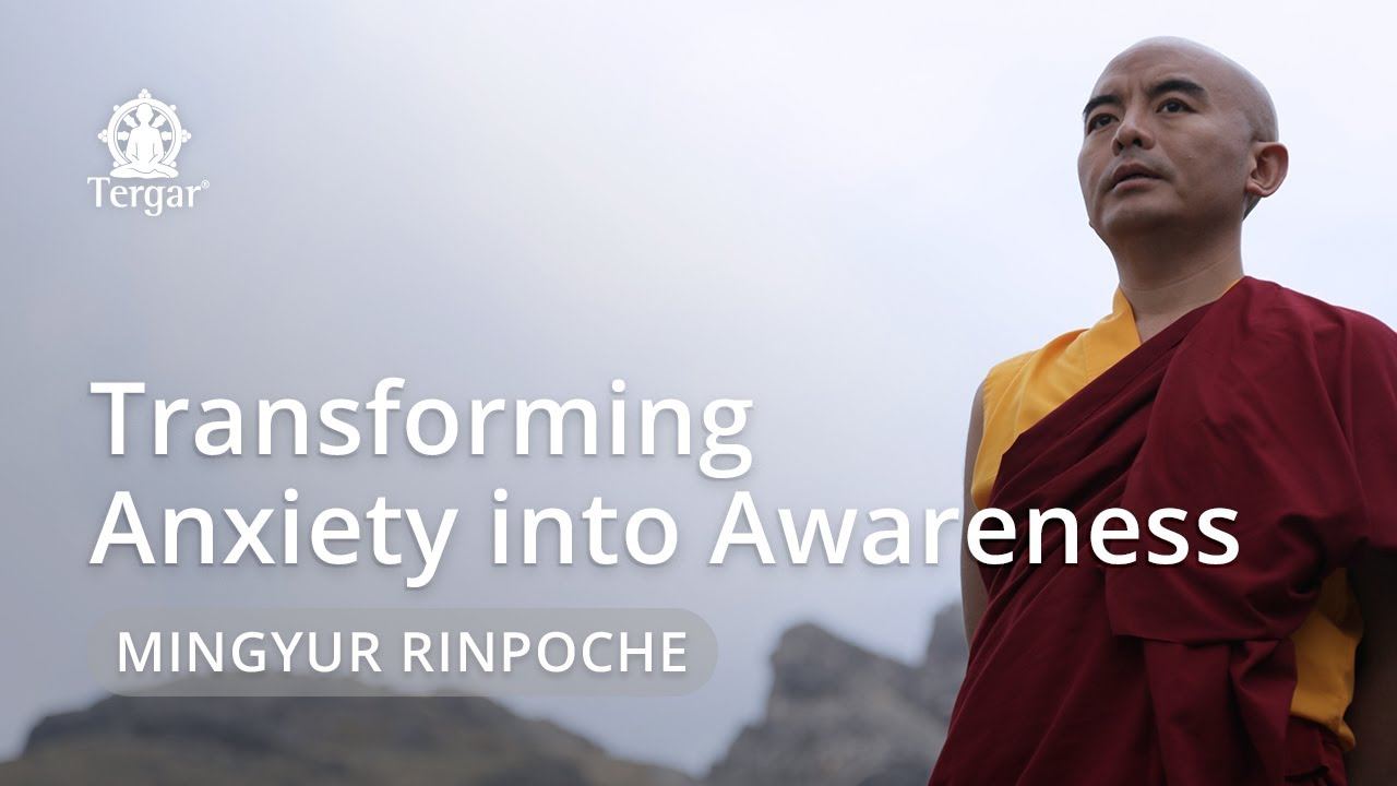 Transforming Anxiety into Awareness – Live Teaching with Yongey Mingyur Rinpoche