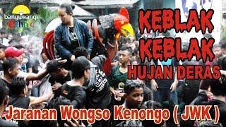 KEBLAK KEBLAK HUJAN DERAS JARANAN WONGSO KENONGO ( JWK ) LIVE BANJE 06 JANUARI 2019