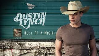 Dustin Lynch - Hell Of A Night (Audio)