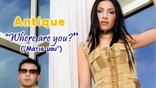 Antique - Where are you? (Matia mou)