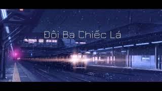 Khói - Đôi Ba Chiếc Lá ft. DN [1Hour]