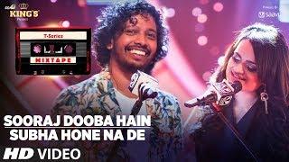 Sooraj Dooba Hain-Subha Hone Na De  Nakash Aziz, Aditi Singh Sharma