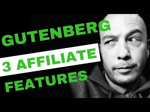 GUTENBERG, WP 5: 3 FEATURES for Affiliate Marketing