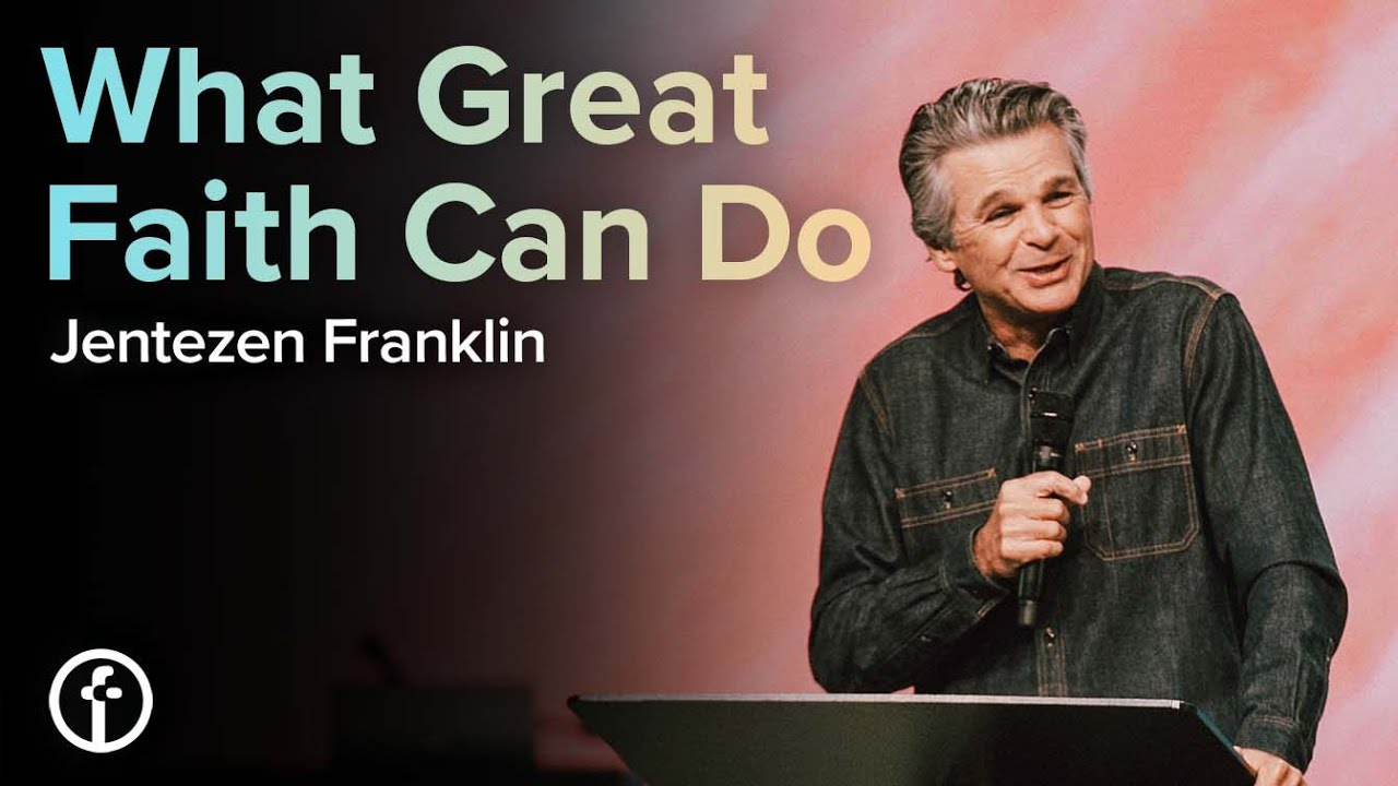 What Great Faith Can Do by Pastor Jentezen Franklin