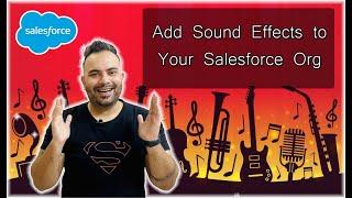 Add Sound Effects to Your Salesforce Org | Salesforce Tutorials | #SalesforceBolt