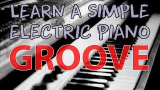 Learn How to Play a Simple Funky Electric Piano Groove