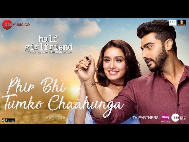 Phir Bhi Tumko Chaahunga Video Song | Half Girlfriend Movie Songs | Arjun, Shraddha