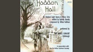 Haddon Hall: Act III, Finale: Ensemble: Hark! The cannon! (Company)