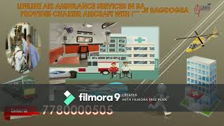 Why Lifeline Air Ambulance Services in Bagdogra Compatible for Patient?