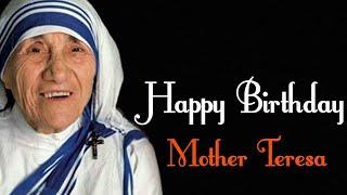 Mother Teresa Birthday status Mother Teresa birthday WhatsApp status Mother Teresa Birth Anniversary