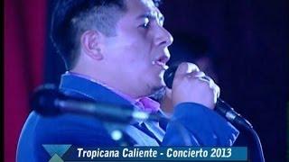 TROPICANA CALIENTE 2020 - OJOS BONITOS - CONCIERTO 2013 [2]