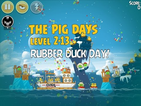 Angry Birds Seasons The Pig Days 2-13 - Rubber Duck Day - 3 Star Walkthrough