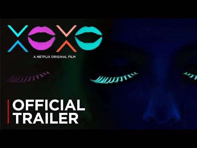 XOXO   Official Trailer [HD]   Netflix