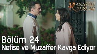 Nefise ve Muzaffer kavga ediyor - Kanatsız Kuşlar 24. Bölüm