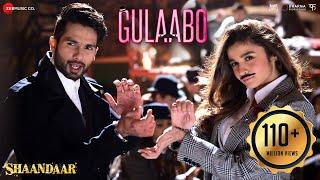 Gulaabo - Full Video| Shaandaar | Alia Bhatt & Shahid Kapoor
