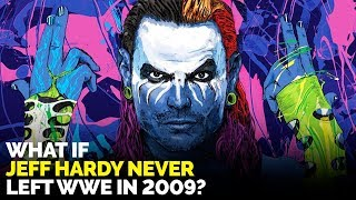 What If Jeff Hardy NEVER Left WWE in 2009?
