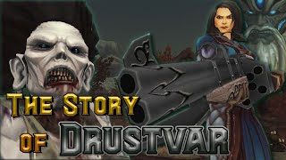 The Story of Drustvar - Battle for Azeroth [Lore]