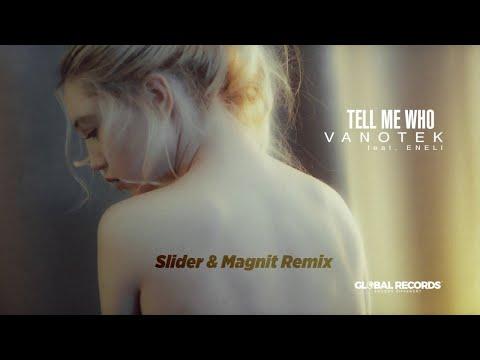 Vanotek feat. Eneli - Tell Me Who   Slider & Magnit Remix