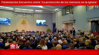 """Presentación del Encuentro sobre """"La protección de los menores en la Iglesia"""" 2019-02-18"""