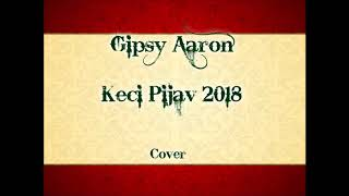 Gipsy Aaron Keci Pijav 2018 Cover