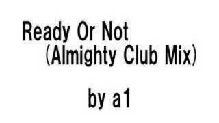 Ready Or Not (Almighty Club Mix)