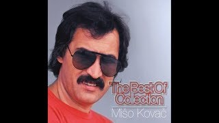 MIŠO KOVAČ - THE BEST OF COLLECTION 2015. (FULL ALBUM)