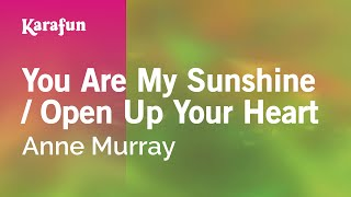 Karaoke You Are My Sunshine / Open Up Your Heart - Anne Murray *