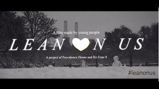 Lean on Us (Youth project & documentary)