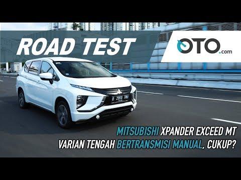 Mitsubishi Xpander Exceed MT | Road Test | Varian Tengah dan Transmisi Manual, Cukup? | OTO.com