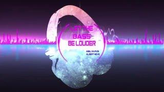 Abel Ramos & Albert Neve - Let The Bass Be Louder (Original Mix)