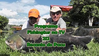 Programa Fishingtur na Tv 212 - Recanto do Pacu