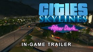 Cities: Skylines - After Dark Youtube Video