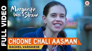 Choone Chali Aasman Full Video   Margarita With A Straw   Mikey McCleary    Kalki Koechlin